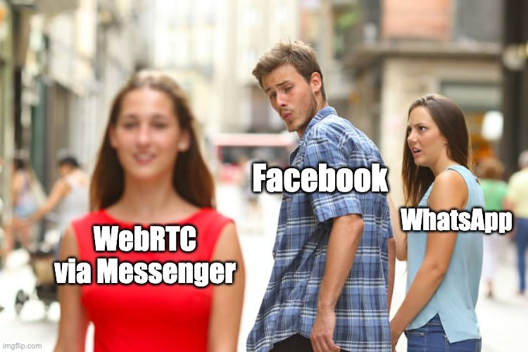Facebook's relationship with WebRTC and WhatsApp in distracted BF meme terms