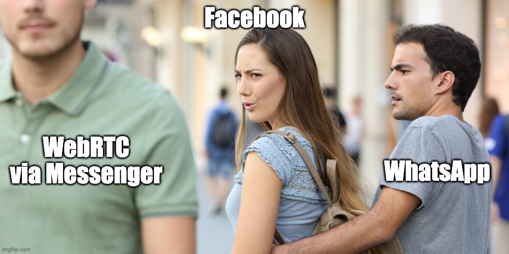 Facebook's relationship with WebRTC and WhatsApp in distracted GF meme terms